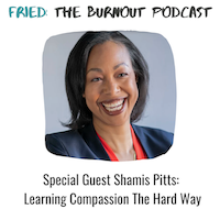 """Shamis Pitts featured in """"FRIED. The Burnout Podcast"""""""